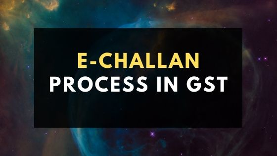E-challan process in GST