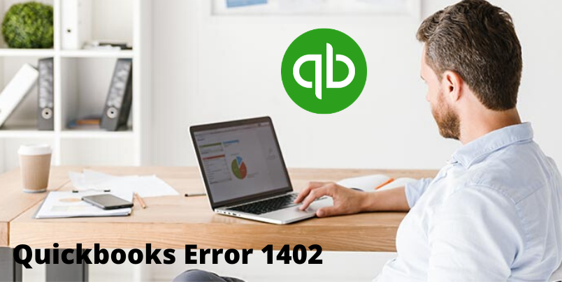 QuickBooks Error 1402: How do i fix it?