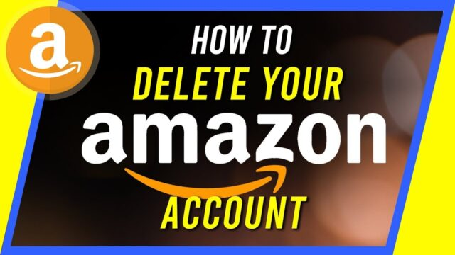 How To Delete Or Close An Amazon Account